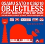 OBJECTLESS CLASSIC AMBIENT WORKS AND MORE