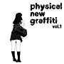 physical new graffiti