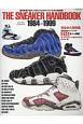THE SNEAKER HANDBOOK 1984-1999