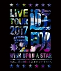 LIVE TOUR 2017遊助祭「星」~あの‥星に願いを込めたんですケド。~