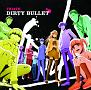 DIRTY BULLET