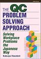 THE QC PROBLEM-SOLVING APPROACH Solving Workplace Problem