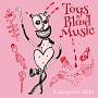 Toys Blood Music(通常盤)