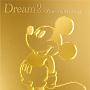 Dream2~Disney GreatestSongs~ 邦楽盤