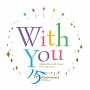 With You TAKARAZUKA SKY STAGE 15th Anniversary