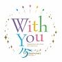 With You TAKARAZUKA SKY STAGE 15th Anniversary
