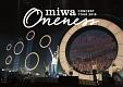 "miwa concert tour 2015""ONENESS"" ~完全版~"