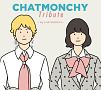 CHATMONCHY Tribute 〜My CHATMONCHY〜