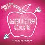 MELLOW CAFE -SWEET POP BEST- mixed by DJ AT THE WORK