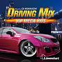 DRIVING MIX ~VIP MEGA HITS~ Mixed by DJ MURAUCHI