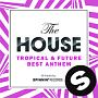 The HOUSE -TROPICAL&FUTURE BEST ANTHEM-