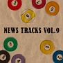 News Tracks Vol.9