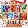 みんなでPARTY TIME!!! BEST!!!!! Mixed by DJ AYUMU