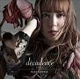 decadence -デカダンス-(DVD付)