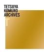 "TETSUYA KOMURO ARCHIVES ""T"""