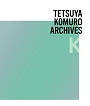 TETSUYA KOMURO ARCHIVES K