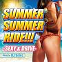 SUMMER SUMMER RIDE!!! -SEXY&DRIVE- Mixed by DJ Sonic