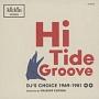 kickin presents Hi Tide Groove: DJ's Choice