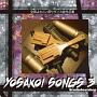 Yosakoi Songs 3~全国よさこい祭りダンス曲作品集~