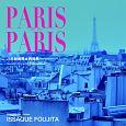 PARIS PARIS パリ新発見★再発見