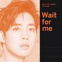 Wait for me(C)