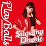 Standing Double/絶対直球少女隊(C)