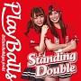 Standing Double/絶対直球少女隊(E)